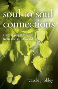 Soul to Soul Connections by Carole J. Obley
