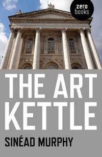 Art Kettle, The by Sinead Murphy