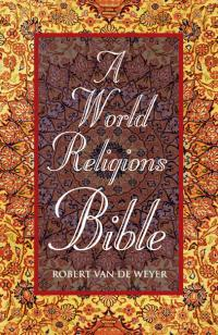 World Religions Bible, A by Robert Van de Weyer