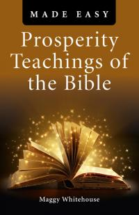 Prosperity Teachings of the Bible Made Easy