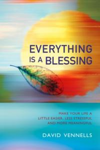 Everything is a Blessing by David Vennells