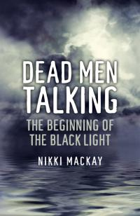 Dead Men Talking by Nikki Mackay