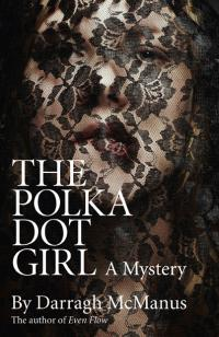 Polka Dot Girl, The by Darragh McManus
