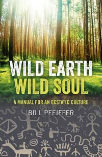 Wild Earth, Wild Soul by Bill Pfeiffer