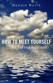 How to Meet Yourself