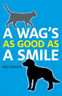 Wag's As Good As A Smile, A by Billy Roberts