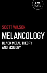 Melancology by Scott Wilson