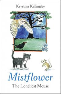 Mistflower - The Loneliest Mouse by Krystina Kellingley