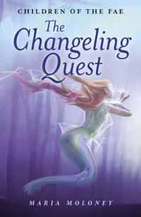 Changeling Quest, The by Maria Moloney