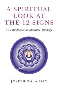 Spiritual Look at the 12 Signs, A by Joseph Polansky