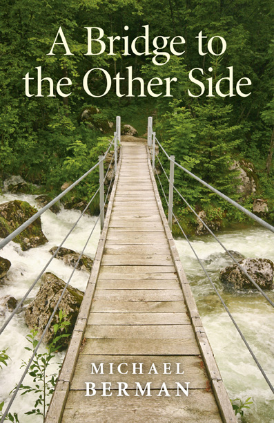 Bridge to the Other Side, A