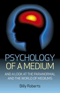 Psychology of a Medium  by Billy Roberts