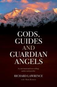 Gods, Guides and Guardian Angels by Richard Lawrence, Mark Bennett