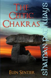 Shaman Pathways - The Celtic Chakras by Elen Sentier