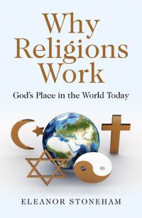 Why Religions Work by Eleanor Stoneham