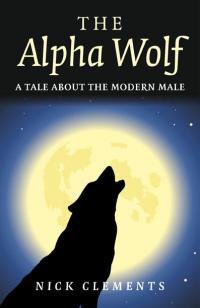 Alpha Wolf, The by Nick Clements