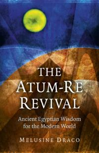 Atum-Re Revival, The by Melusine Draco