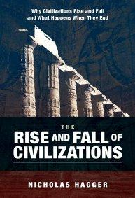 Rise and Fall of Civilizations, The by Nicholas Hagger