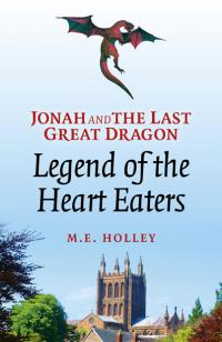 Jonah and the Last Great Dragon by M.E. Holley
