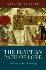 Egyptian Path of Love, The by Katy Noura Butler