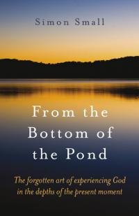 From the Bottom of the Pond by Simon Small