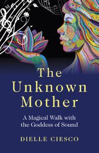 Unknown Mother, The by Dielle Ciesco