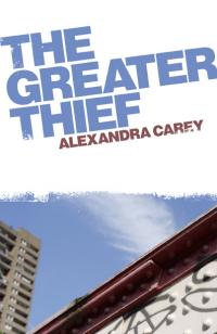 Greater Thief, The by Alexandra Carey