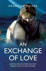 An Exchange of Love by Madeleine Linda Walker