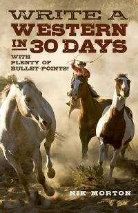 Write a Western in 30 Days by Nik Morton