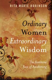 Ordinary Women, Extraordinary Wisdom by Rita Marie Robinson