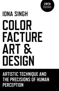 Color, Facture, Art and Design by Iona Singh