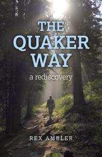 Quaker Way, The by Rex Ambler