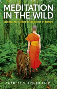 Meditation in the Wild by Charles S.  Fisher Ph.D.
