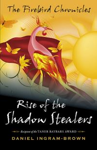 Firebird Chronicles, The: Rise of the Shadow Stealers by Daniel Ingram-Brown