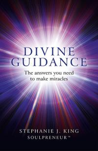 Divine Guidance by Stephanie J. King