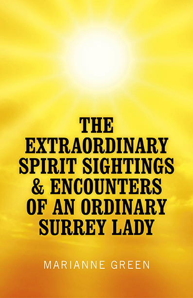 Extraordinary Spirit Sightings & Encounters of an Ordinary Surrey Lady, The