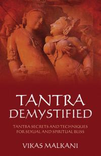 Tantra Demystified by Vikas Malkani