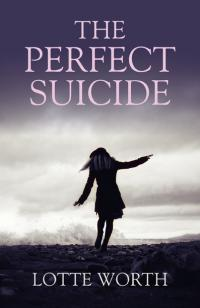 Perfect Suicide, The by Lotte Worth