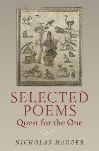 Selected Poems: Quest for the One by Nicholas Hagger