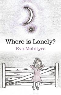 Where is Lonely? by Eva McIntyre