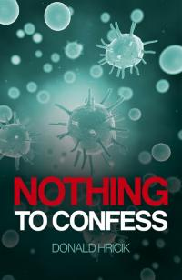 Nothing to Confess by Donald Hricik
