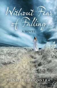 Without Fear of Falling by Danielle Boonstra
