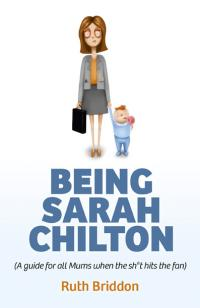 Being Sarah Chilton by Ruth Briddon