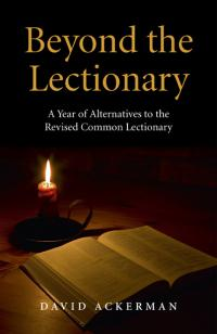 Beyond the Lectionary by David Ackerman