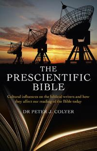 Prescientific Bible, The by Dr Peter J. Colyer