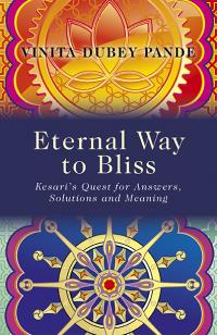 Eternal Way to Bliss by Vinita Dubey Pande
