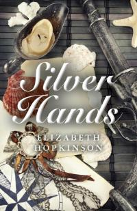 Silver Hands by Elizabeth Hopkinson