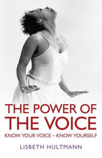 Power of the Voice, The by Lisbeth Hultmann