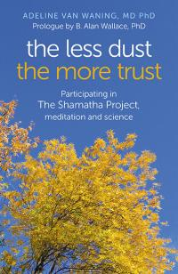 Less Dust the More Trust, The by Adeline van Waning, MD PhD