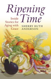 Ripening Time by Sherry Ruth Anderson